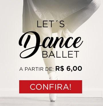 BALLET A PARTIR DE R$ 6,00