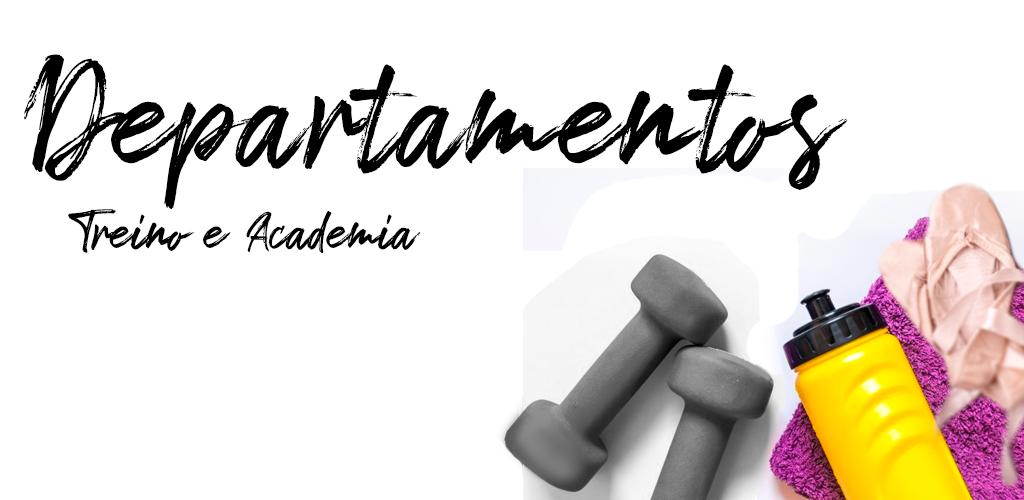 Departamentos Treino e Academia